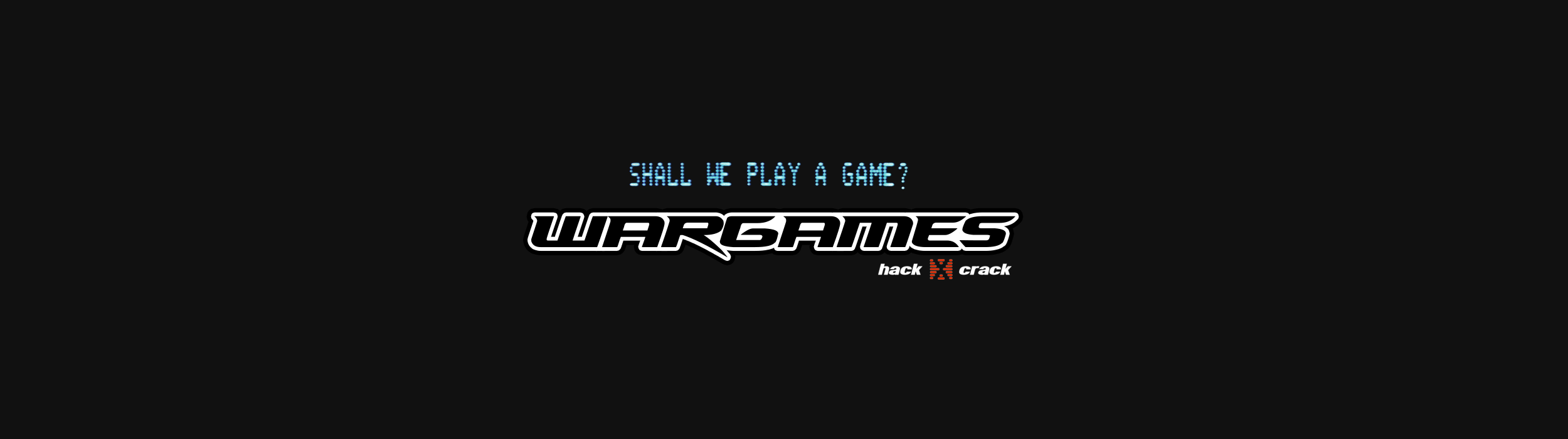 Wargames Hack x Crack